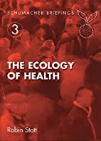 The Ecology of Health (Schumacher Briefing)…