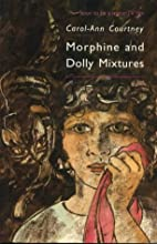 Morphine and Dolly Mixtures by Carol-Ann…