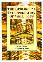 The Geological Interpretation of Well Logs…