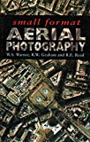 Graham, Ron: Small Format Aerial Photography