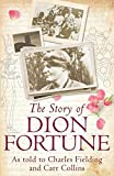 Fielding, Charles: The Story of Dion Fortune: As Told to Charles Fielding And Carr Collins