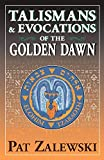 Zalewski, Patrick: Talismans &amp; Evocations of the Golden Dawn