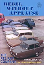 Rebel without Applause: v. 1: The Reliant…