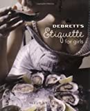 Britten, Fleur: Debrett&#39;s Etiquette for Girls