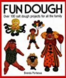 [???]: Fun Dough: Over 100 Salt Dough Projects for All the Family