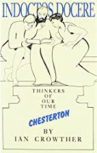 Chesterton (Thinkers of Our Time S.) by Ian…