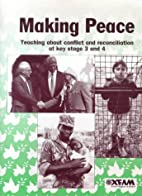 Making Peace (Global Issues for Secondary…