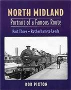North Midland: Portrait of a Famous Route…