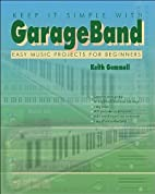 Keep it Simple with GarageBand: Easy Music…