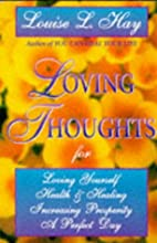 Loving Thoughts: For Loving Yourself, for a…