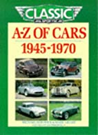 A-Z of Cars: 1945-1970 (Classic and…