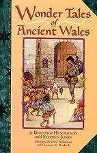 Wonder Tales of Ancient Wales by Bernard…