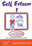 Thompson, Lou: Examining Self Esteem in the Young (Self Esteem (Claire Publications)) (Bk. 1)