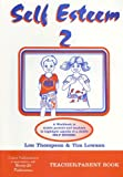 Thompson, Lou: Raising Self Esteem in the Young (Self Esteem (Claire Publications)) (Bk. 2)