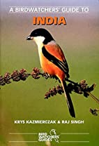 A Birdwatchers' Guide to India by Krys…
