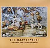 Wootton, David: The Illustrators, The: British Art of Illustration, 1800-1990
