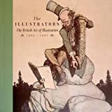 Wootton, David: The Illustrators, The 1800-1997: British Art of Illustration, 1800-1997