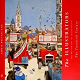 Wootton, David: The Illustrators: The British Art of Illustration 1800-2001
