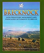 Brecknock: Later Prehistoric Monuments and…