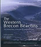The Western Brecon Beacons: The Archaeology…