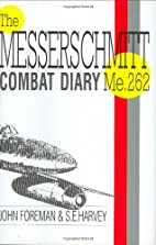 The Messerschmitt Me262 Combat Diary by John…