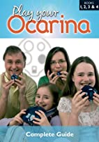 Play Your Ocarina: Complete Guide to Playing…