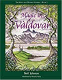 Neil Johnson: Magic in Valdovar (Bk 1 of The King & Wizard Stories): 1 (King & Wizard Stories)
