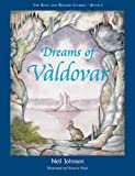 Neil Johnson: Dreams of Valdovar - The King and Wizard Stories - Book 2