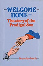 Welcome Home: The Story of the Prodigal Son…