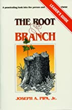 Root and Branch: Leader's Study Guide by…