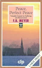 Peace, Perfect Peace by F. B. Meyer