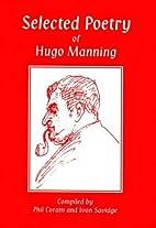 Selected Poetry of Hugo Manning by Hugo…