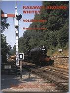Railways Around Whitby: v. 1 by Martin…
