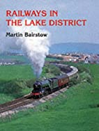 Railways in the Lake District by Martin…