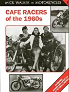Cafe Racers of the 1960s: Machines, Riders…