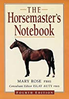 The Horsemaster's Notebook by Mary Rose