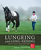 Lungeing and Long-Reining by Jennie…