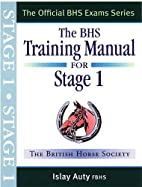 The BHS Training Manual for Stage 1…