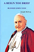A Reign Too Brief: Blessed John XXIII by…