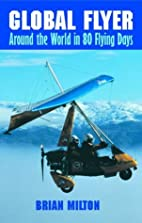 Global Flyer: Around the World in 80 Flying…