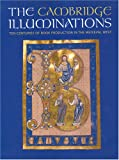 Panayotova, S.: The Cambridge Illuminations: Ten Centuries of Book Production In The Medieval West
