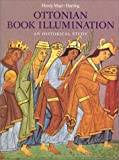 Mayr-Harting, Henry: Ottonian Book Illumination: An Historical Study  Themes