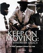 Keep on Moving: Windrush Legacy - Black…