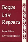 Gibson, Bryan: Bogus Law Reports