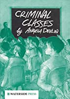 Criminal Classes: Offenders at School by…