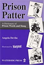 Prison Patter: A Dictionary of Prison Words…