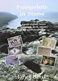 Janet Bord: Footprints in Stone: The Significance of Foot- and Hand-prints and Other Imprints Left by Early Men,Giants,Heroes,Devils,Saints,Animals,Ghosts,Witches,Fairies and Monsters