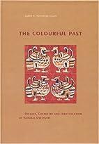 Colourful Past by Judith H. Hofenk de Graaff