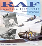 Nesbit, Roy Conyers: Raf in Action 1939-1945: Images from Gun Cameras and War Artists