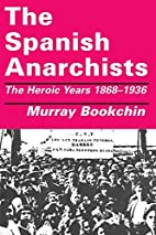 The Spanish Anarchists: The Heroic Years…